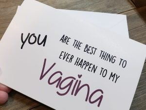 you are the best thing to ever happen to my vagina