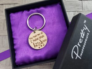 you had me at i hate that bitch too keychain