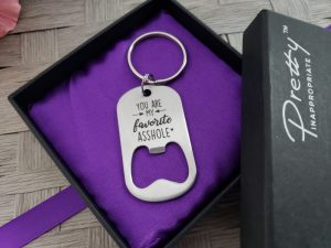 you are my favorite asshole bottle opener keychain