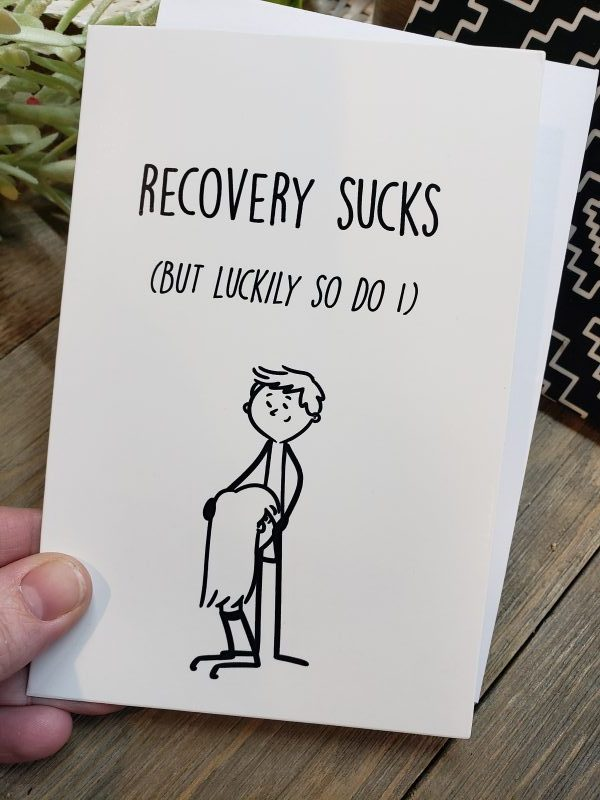 recovery sucks but luckily so do i greeting card