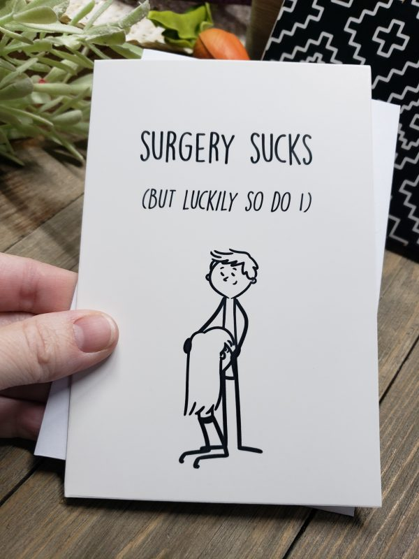 surgery sucks but luckily so do i greeting card