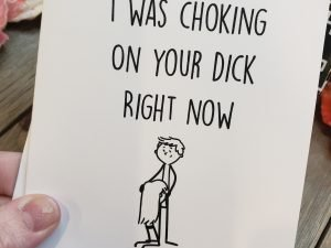 I kinda wish i was choking on your dick right now greeting card