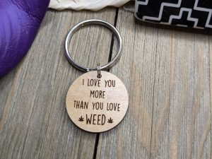 i love you more than you love weed keychain