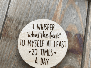 i whisper what the fuck to myself at least 20 times a day magnet